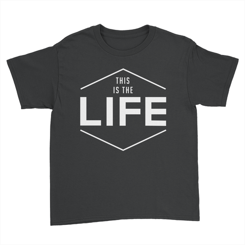 This Is The Life - Kids Youth T-Shirt Black