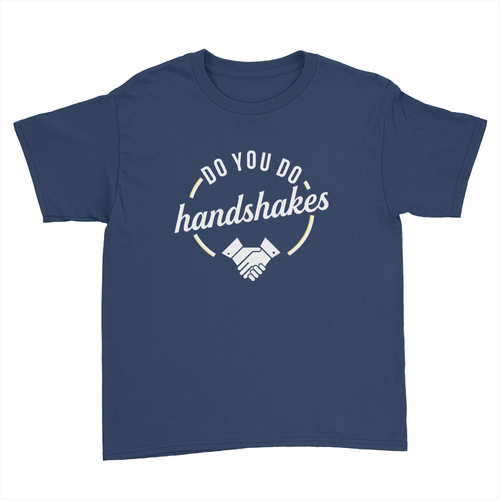 Do You Do Handshakes - Kids Youth T-Shirt Navy