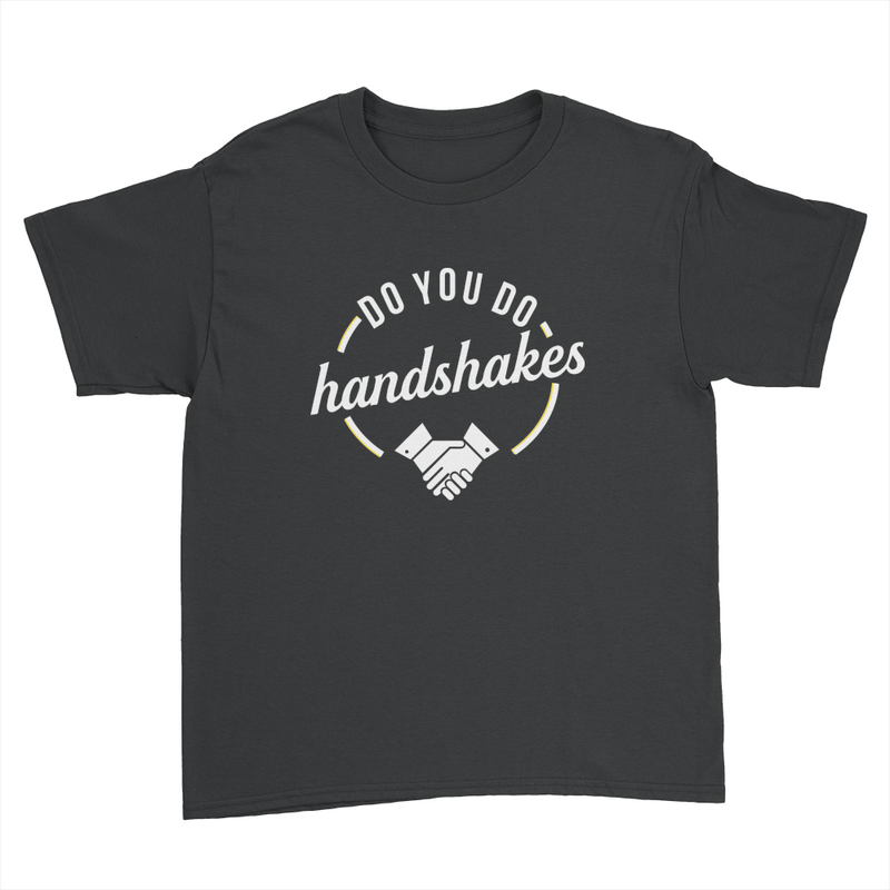Do You Do Handshakes - Kids Youth T-Shirt