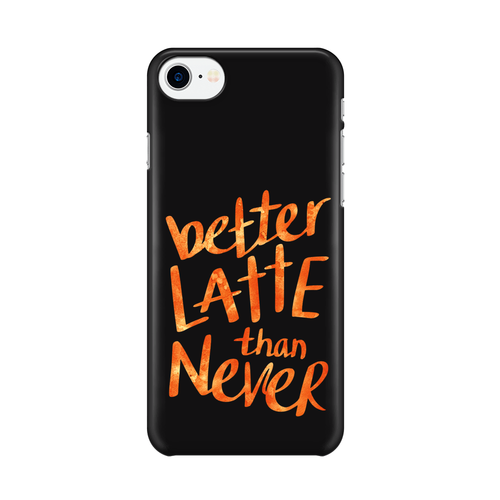 Better Latte than Never -  iPhone Case