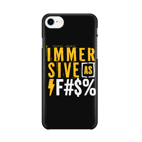 Immersive as F#$% -  iPhone Case