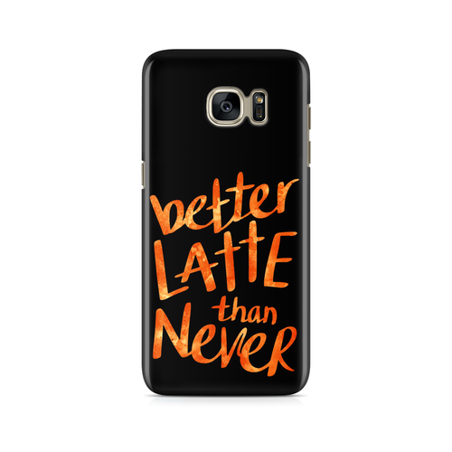 Better Latte than Never -  Samsung Case Gloss