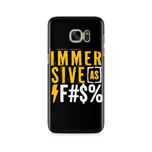 Immersive as F#$% -  Samsung Case Gloss