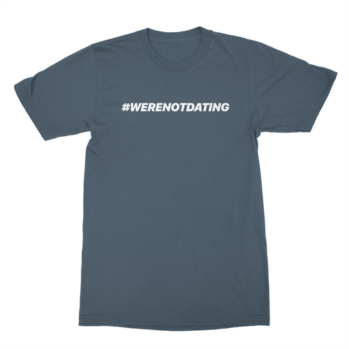 #werenotdating - Unisex Shirt