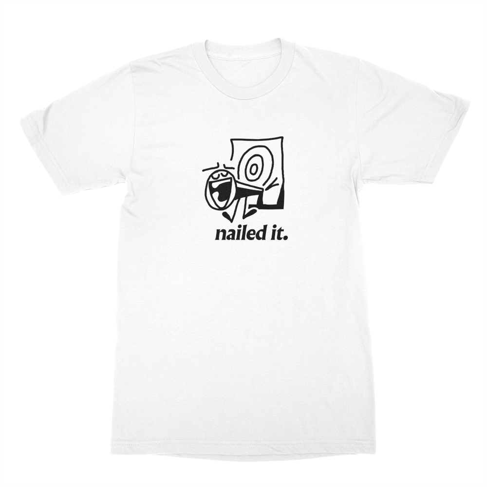 Nailed It Shirt