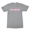 Oh Wow - Unisex T-Shirt