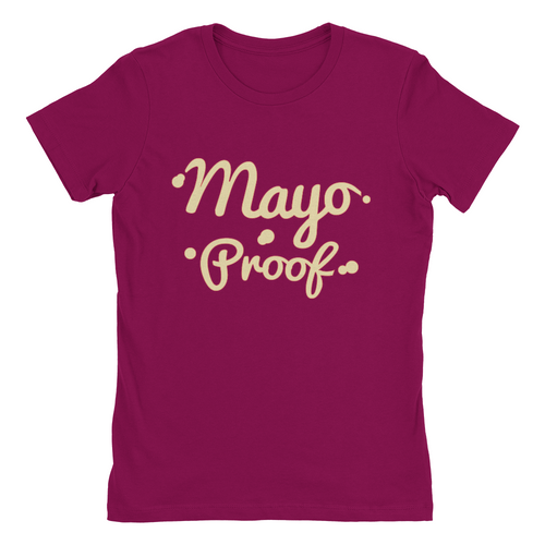 Mayo Proof Limited Edition Ladies Shirt