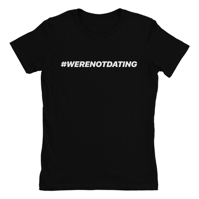 #werenotdating - Ladies Shirt