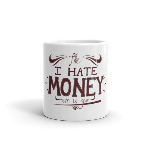 I Hate Money Mug