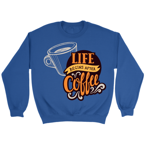 Life Begins With Coffee T-Shirts (3 Varieties, Many Colors)