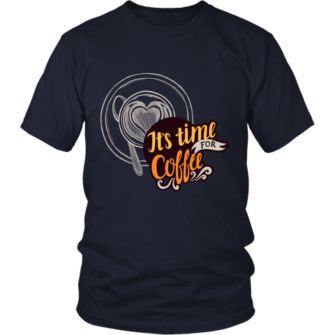 It's Time For Coffee (T-Shirts & Hoodie, Many Colors)