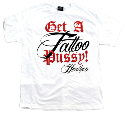 Men's White Get A Tattoo Pussy T-Shirt