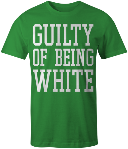 Men's Green Guilty Of Being White T-Shirt