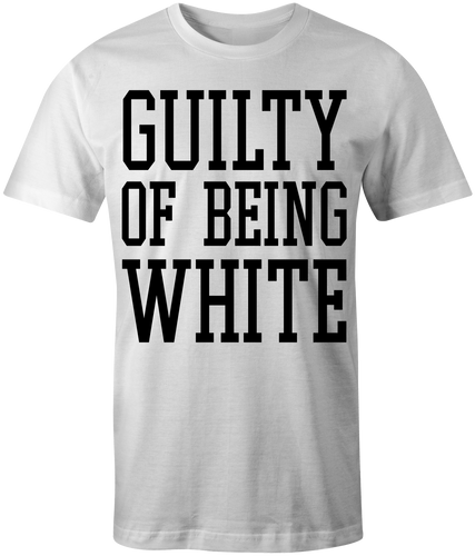 Men's White Guilty Of Being White T-Shirt