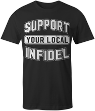 Support Your Local Infidel T-Shirt