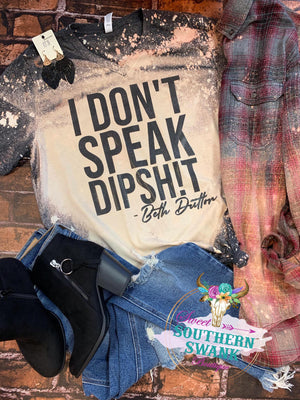 Don't speak dipshit- Beth Dutton