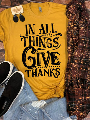 In All Things GIVE THANKS Tee
