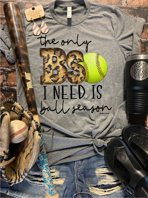 Only BS I need is Ball Season - Softball