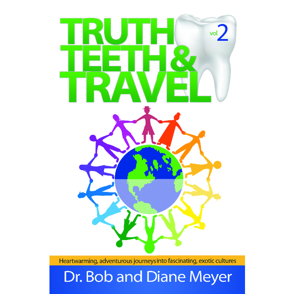 Truth, Teeth, and Travel, Vol. 2