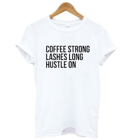 COFFEE STRONG LASHES LONG HUSTLE ON Shirts - affordable Cheap Clothes Quality styles - Burgundy / S