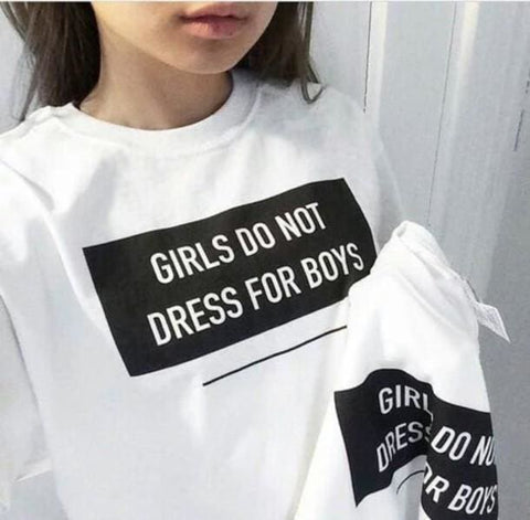 GIRLS DO NOT DRESS FOR BOYS SHIRTS - affordable Cheap Clothes Quality Shirts