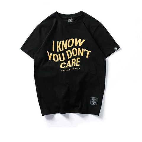I Know You Dont Care Shirts - Black / M