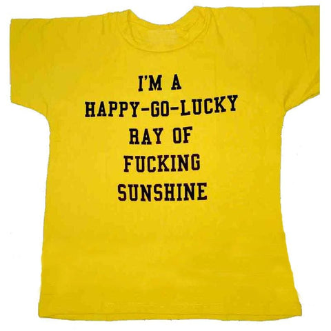 Im a Happy Go Lucky Ray of Fucking Sunshine Shirts - affordable Cheap Clothes Quality styles