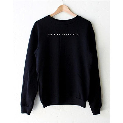 Im Fine Thank You Sweaters - affordable Cheap Clothes Longsleeves Quality - Black / L