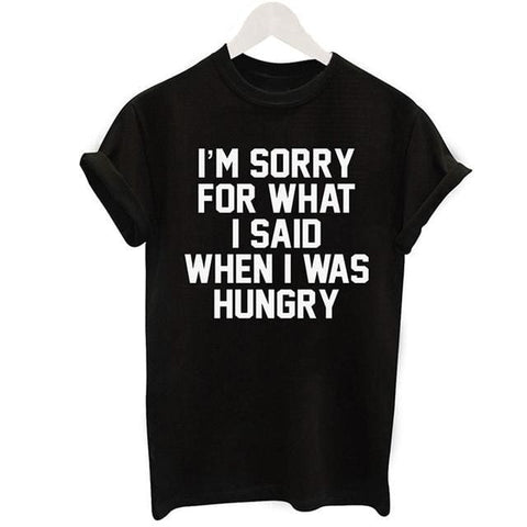 Im Sorry For What I Said When I Was Hungry Shirts - affordable Cheap Clothes Quality styles - Black / S
