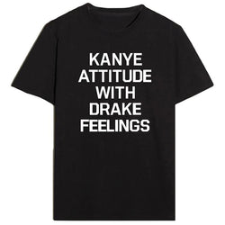 KANYE ATTITUDE WITH DRAKE FEELINGS Shirts - affordable Cheap Clothes Mens Shirts Quality