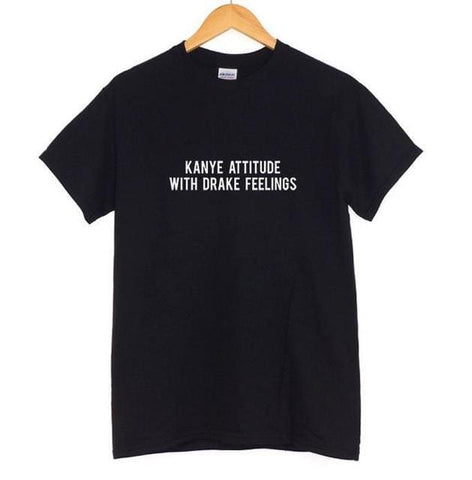 KANYE ATTITUDE WITH DRAKE FEELINGS Shirts - affordable Cheap Clothes Quality Shirts - Black / S