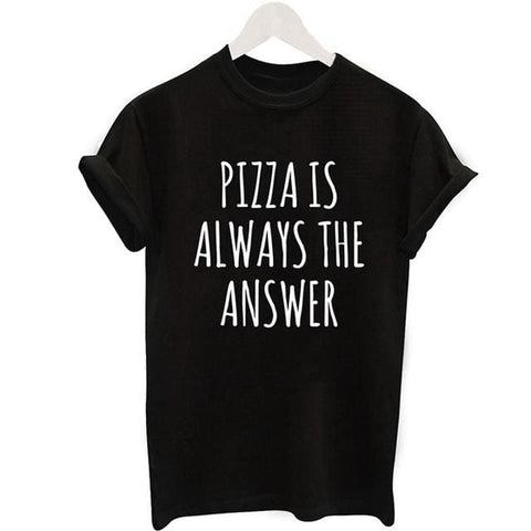 Pizza Is The Answer Shirts - affordable Cheap Clothes Quality styles - 8 / S