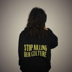 Stop Killing Our Culture Hoodies - affordable Cheap Clothes Quality Streetwear Tops