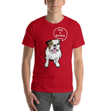 MidAtlantic Bulldog Rescue Hug A Bulldog - Short-Sleeve Unisex T-Shirt White lettering