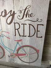 Load image into Gallery viewer, Enjoy the Ride Wood  Sign