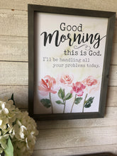Load image into Gallery viewer, Good Morning This is God Wood Sign