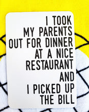 I took my parents out for dinner at a nice restaurant and I picked up the bill. Milestone cards for your 20s. Adulting is hard. Life is a journey... share your ride! Milestone cards for grown-ups.