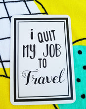 I quit my job to travel. Milestone cards for your 30s. Adulting is hard. 30 is the new 20. Life is a journey... share your ride! Milestone cards for grown-ups. #justdoit