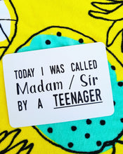 Today I was called Madam/sir by a teenager. Milestone cards for your 30s. Adulting is hard. 30 is the new 20. Life is a journey... share your ride! Milestone cards for grown-ups.