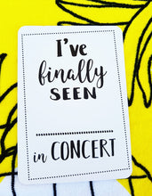 I've finally seen... in concert. Teenage crush. Milestone cards for your 30s. Adulting is hard. 30 is the new 20. Life is a journey... share your ride! Milestone cards for grown-ups.
