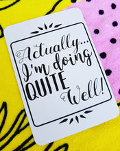 Actually, I am doing quite well! Milestone cards for your 30s. Adulting is hard. 30 is the new 20. Life is a journey... share your ride! Milestone cards for grown-ups. #behappy