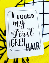 I found my first grey hair. Milestone cards for your 30s. Adulting is hard. 30 is the new 20. Life is a journey... share your ride! Milestone cards for grown-ups.