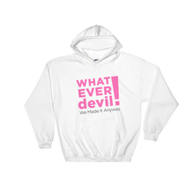 "Load image into Gallery viewer, ""Whatever devil"" Hoodie Pink X"