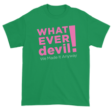 "Load image into Gallery viewer, ""Whatever devil!"" Pink X"
