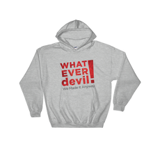 "Load image into Gallery viewer, ""Whatever devil!"" Hoodie Radical X"