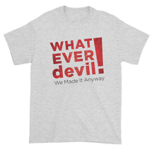 "Load image into Gallery viewer, ""Whatever devil!"" Radical X"