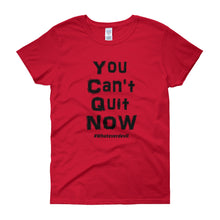 "Load image into Gallery viewer, ""You Can't Quit"" Lady Black"