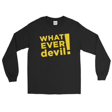 "Load image into Gallery viewer, ""Whatever devil!"" Gold LS"