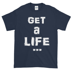 """GET A LIFE"" White Letter"
