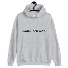 "Load image into Gallery viewer, ""Smile Anyway"" Hoodie Black 2"